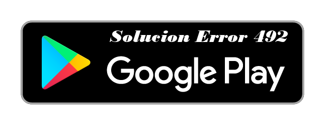 solucion-error-492-google-play-store